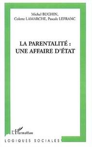 Michel Bughin et Colette Lamarche - La parentalité : une affaire d'Etat ?.