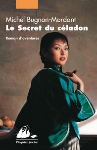 Michel Bugnon-Mordant - Le secret du céladon.