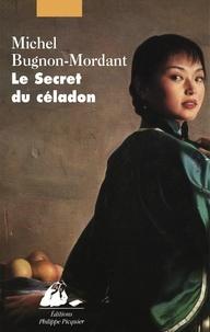 Michel Bugnon-Mordant - Le Secret du celadon.