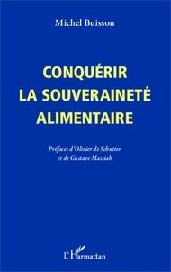 Michel Buisson - Conquérir la souveraineté alimentaire.