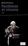 Michel Bulteau - Fantômes et vivants.