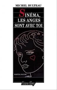 Michel Bulteau - Sinéma, les anges sont avec toi. 1 DVD