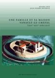 Michel Bur et Jean-Pierre Boureux - Une famille et sa maison : Vanault-le-Châtel (XIIe-XIVe siècles).