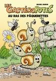Michel Burdin - Les Gastéropotes  : Au ras des pâquerettes.