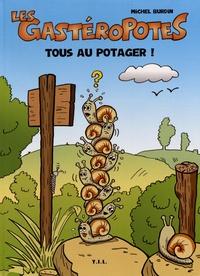 Michel Burdin - Les Gastéropotes  : Tous au potager !.