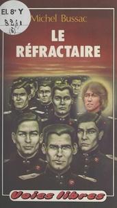 Michel Bussac - Le réfractaire.