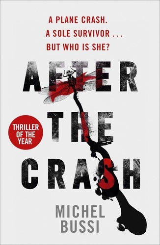 Michel Bussi - After the Crash - 'I doubt I'll read a more brilliant crime novel this year' Joan Smith, Sunday Times.