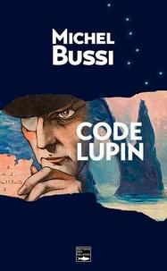 Michel Bussi - Code Lupin.