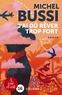 Michel Bussi - J'ai dû rêver trop fort - 2 volumes.