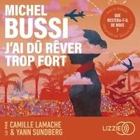 Google livres télécharger pdf télécharger gratuitement J'ai dû rêver trop fort par Michel Bussi