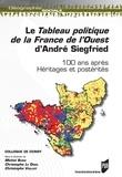 Michel Bussi et Christophe Le Digol - Le Tableau politique de la France de l'Ouest d'André Siegfried - 100 ans après, héritages et postérités.