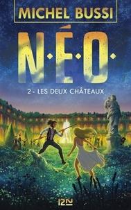 Michel Bussi - N.E.O. Tome 2 : Les deux châteaux.
