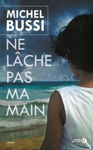 Michel Bussi - Ne lâche pas ma main.