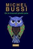 Michel Bussi - On la trouvait plutôt jolie.