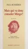 Michel Bussières et  Bussier - Mais qui va donc consoler Mingo ?.