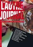 Michel Butel - L'Autre Journal - 1984-1992 Une anthologie.