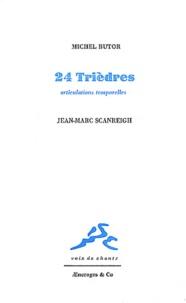 Michel Butor - 24 Trièdres - Articulations temporelles.