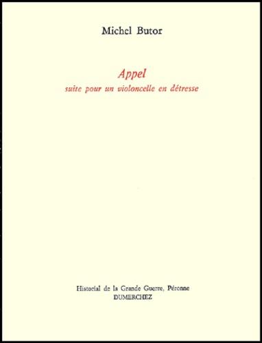 Michel Butor - Appel - Suite pour un violoncelle en détresse.