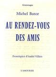 Michel Butor - Au rendez-vous des amis - Portraits poétiques.