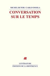 Michel Butor et Ossola Carlo - Conversation sur le temps.