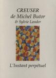 Michel Butor - Creuser.