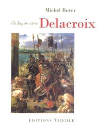 Michel Butor - Dialogue avec Delacroix.