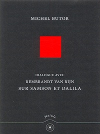 Michel Butor - Dialogue avec Rembrandt Van Rijn sur Samson et Dalila.