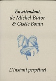 Michel Butor et Gisèle Bonin - En attendant.