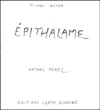 Michel Butor et Mathias Pérez - Epithalame.
