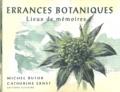 Michel Butor et Catherine Ernst - Errances botaniques - Lieux de mémoires.