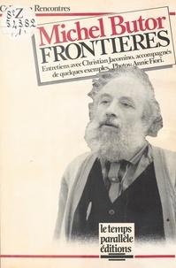 Michel Butor - Frontières : Entretiens.