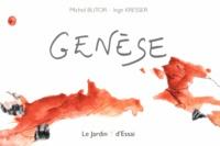Michel Butor et Inge Kresser - Genèse - Au début était l'image....