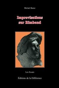 Michel Butor - Improvisations sur Rimbaud.