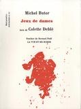 Michel Butor et Colette Deblé - Jeux de dames.