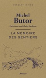 Michel Butor - La mémoire des sentiers.