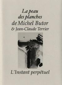 Michel Butor et Jean-Claude Terrier - La peau des planches.