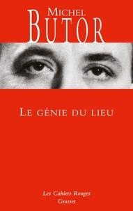 Michel Butor - Le génie du lieu - Les Cahiers rouges.