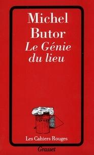Michel Butor - Le génie du lieu.