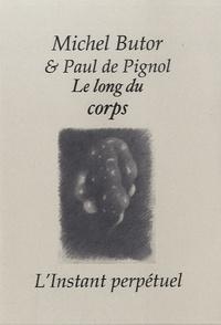 Michel Butor - Le long du corps.