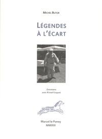 Michel Butor - Légendes à l'écart.