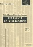 Michel Butor et Valentine Losseau - Les chants de la gravitation.