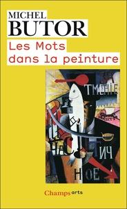 Michel Butor - Les mots dans la peinture.
