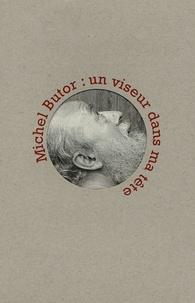 Michel Butor - Michel Butor : un viseur dans sa tête.