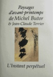Michel Butor et Jean-Claude Terrier - Paysages d'avant-printemps.