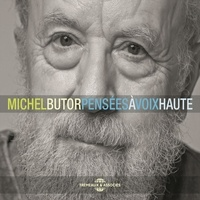 Michel Butor et Alain Siciliano - Pensées à voix haute.