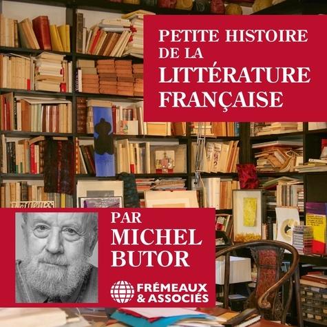 Michel Butor - Petite histoire de la littérature française.