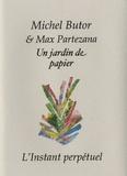 Michel Butor - Un jardin de papier.