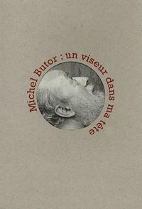 Michel Butor - Un viseur dans ma tête.