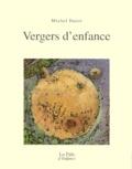 Michel Butor - Vergers d'enfance.