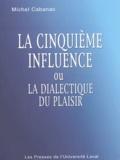 Michel Cabanac - La cinquième influence ou la dialectique du plaisir.